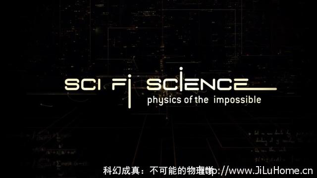 《不可能的物理学 Science Channel Sci-Fi Science Physics Of The 》