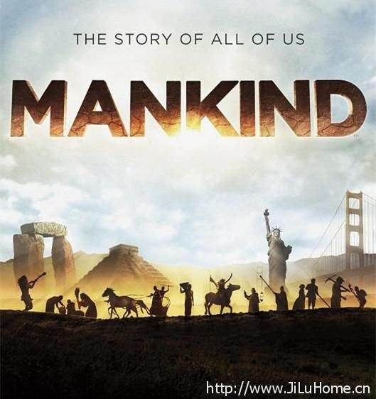《人类:我们的故事 Mankind The Story Of All Of Us》