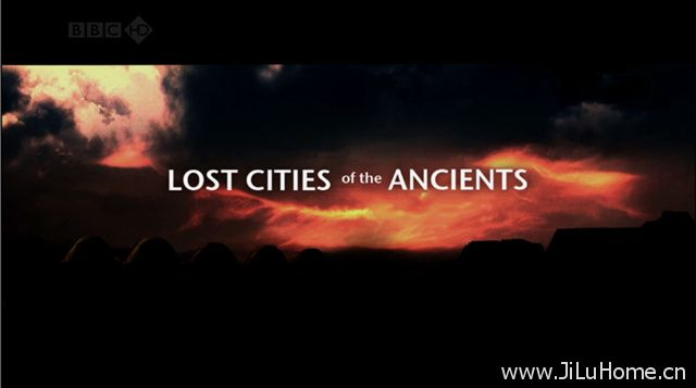 《消失的古文明 Lost Cities Of The Ancients》