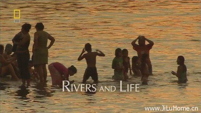 《河流与生命 Rivers And Life》