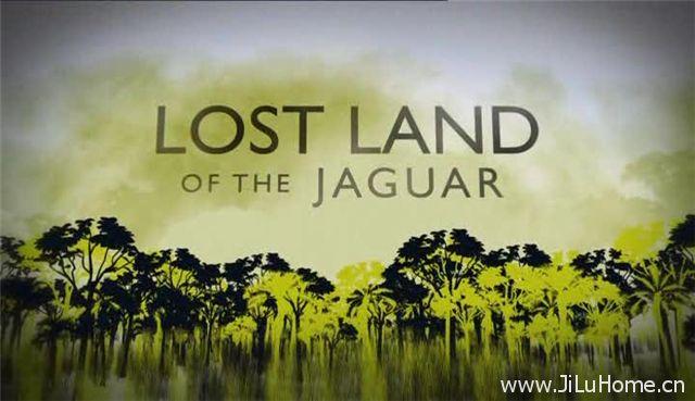 《失落之地・扎瓜 Lost Land Of The Jaguar》