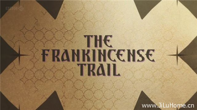 《乳香之路 The Frankincense Trail》