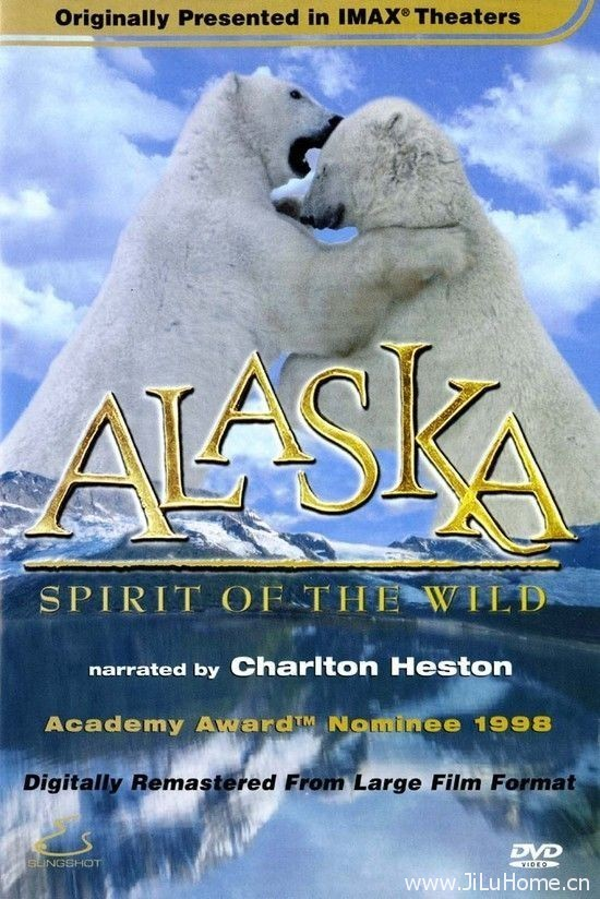 《阿拉斯加:野生动物的精神  Alaska:Spirit of the Wild》