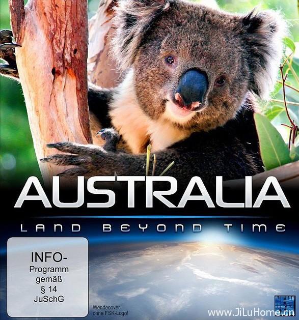 《跨越时间的澳洲大陆 Australia Land Beyond Time》