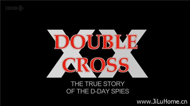 《双X计划:诺曼底登陆日的双重间谍 Double Cross The True Story of the D-day Spies (2012)》