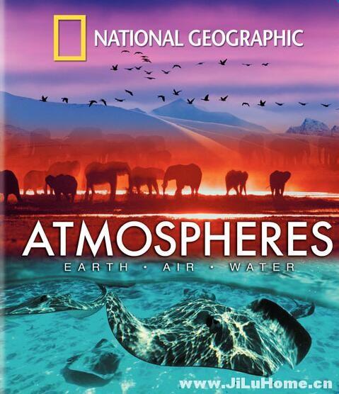 《大气层:地球、空气和水 Atmospheres: Earth, Air & Wate (2008)》