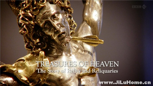 《上天的财富 Treasures Of Heaven The Story Of Relics And Reliquaries (2011)》