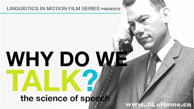 《为什么人类能讲话? Why Do We Talk? (2009)》