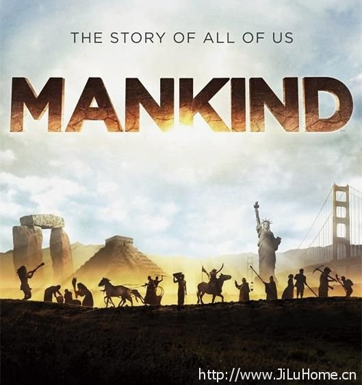 《人类:我们的故事 Mankind The Story Of All Of Us》