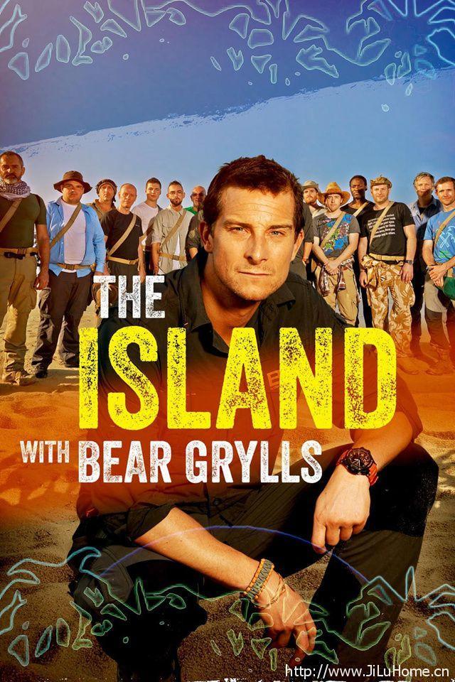 《贝尔的荒岛生存实验 The Island with Bear Grylls》