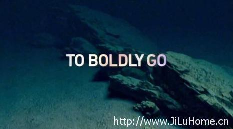《人体耐受极限/勇往直前 To Boldly Go》