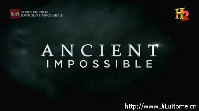 《远古奇迹 Ancient Impossible》