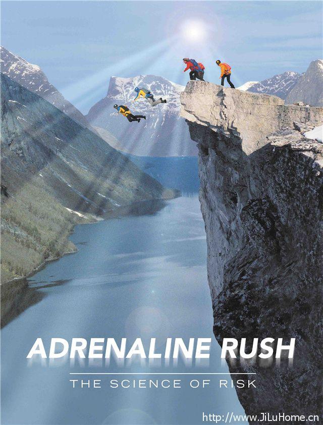 《极限飞跃:冒险的内涵 Adrenaline Rush The Science Of Risk》