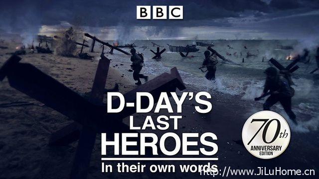 《诺曼底登陆最后的英雄 D-Day The Last Heroes》