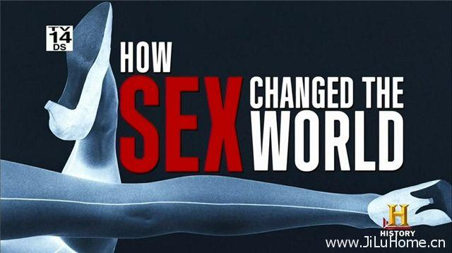 《性如何改变世界 How Sex Changed The World》