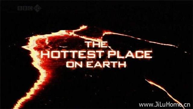 《地球上最热的地方/地球热极 The Hottest Place on Earth》