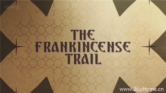 《乳香之路 The Frankincense Trail》
