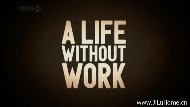 《失业札记/失业后的生活 A Life Without Work》