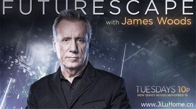 《走进未来世界 Future Scape With James Woods》