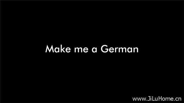 《造就我成德国人 Make Me A German》