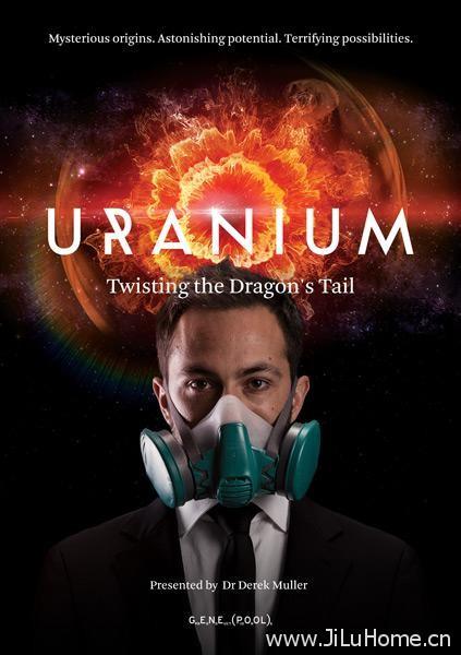 《铀之奥秘 Uranium Twisting the Dragon's Tail》