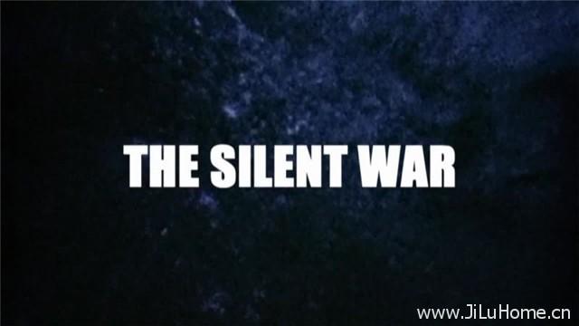 《寂静之战 The Silent War》