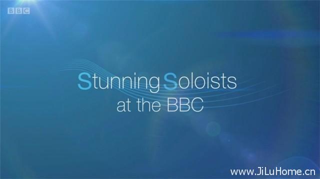 《华彩独奏 Stunning Soloists at the BBC (2017)》