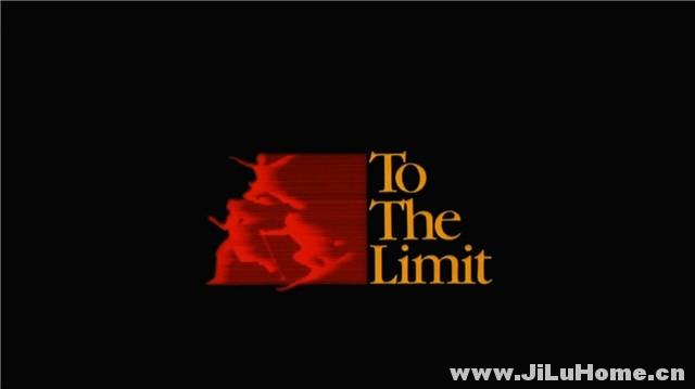 《超越极限/挑战极限 To the Limit (1989)》