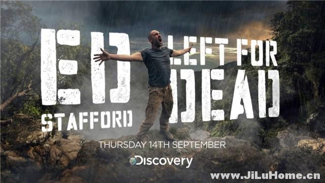 《单挑荒野绝境/埃德·史塔佛:求生之路 Ed Stafford:Left For Dead (2017)》
