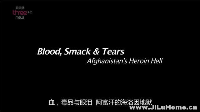 《鲜血毒品和眼泪:阿富汗的海洛因地狱 Blood, Smack & Tears: Afghanistan's Heroin Hell (2014)》