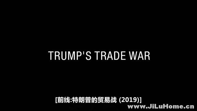 《前线:特朗普的贸易战 Frontline Trump's Trade War (2019)》