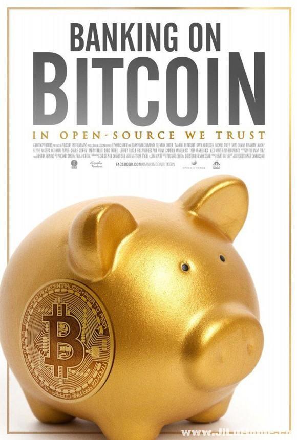 《寄希望于比特币 Banking on Bitcoin (2016)》