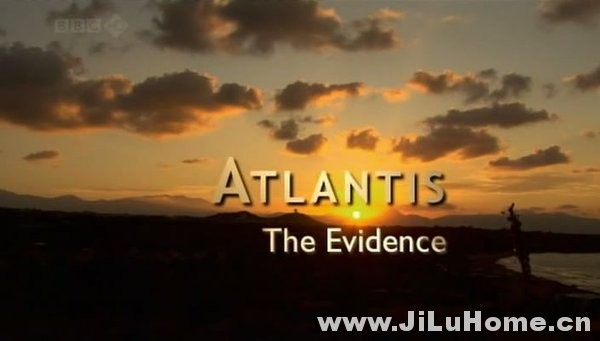 《亚特兰蒂斯新证 Atlantis The Evidence (2010)》