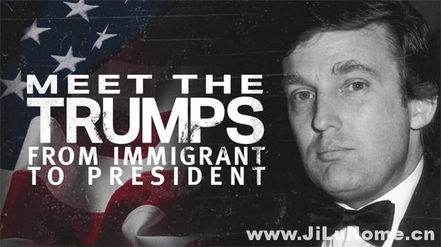 《特朗普家族:从移民到总统 Meet the Trumps: From Immigrant to President (2017)》
