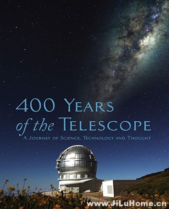 《望远镜400年的故事 400 Years of the Telescope 2009》