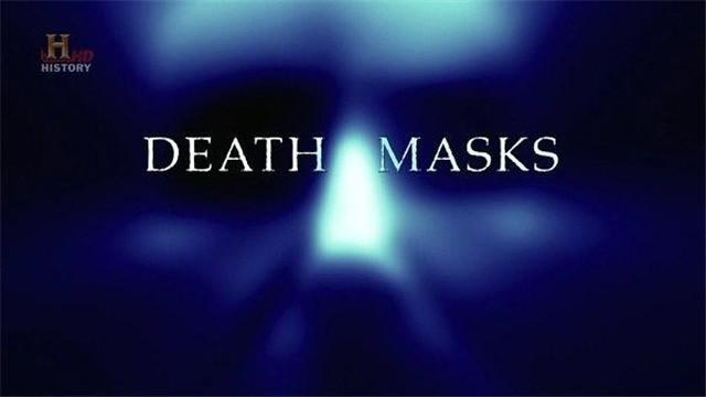 《死亡面具 History Channel: Death Masks 2009》