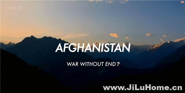《阿富汗:没有结束的战争 Afghanistan: War without End? 2011》