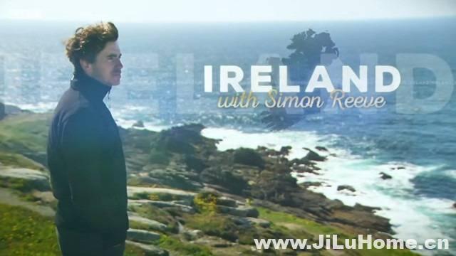 《西蒙·里夫畅游爱尔兰 Ireland with Simon Reeve 2015》