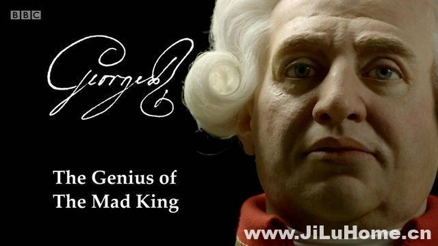 《乔治三世:疯王的天才 George III - The Genius Of The Mad King》