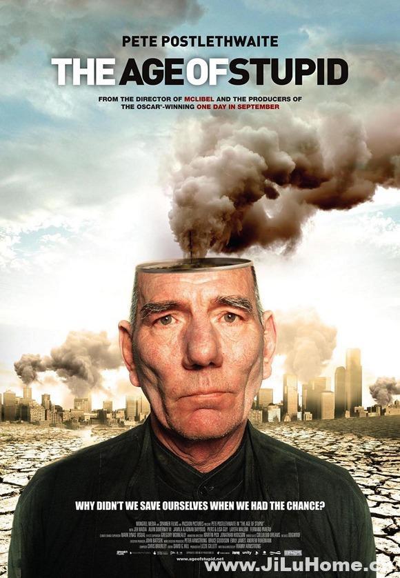 《愚昧年代 The Age of Stupid (2009)》