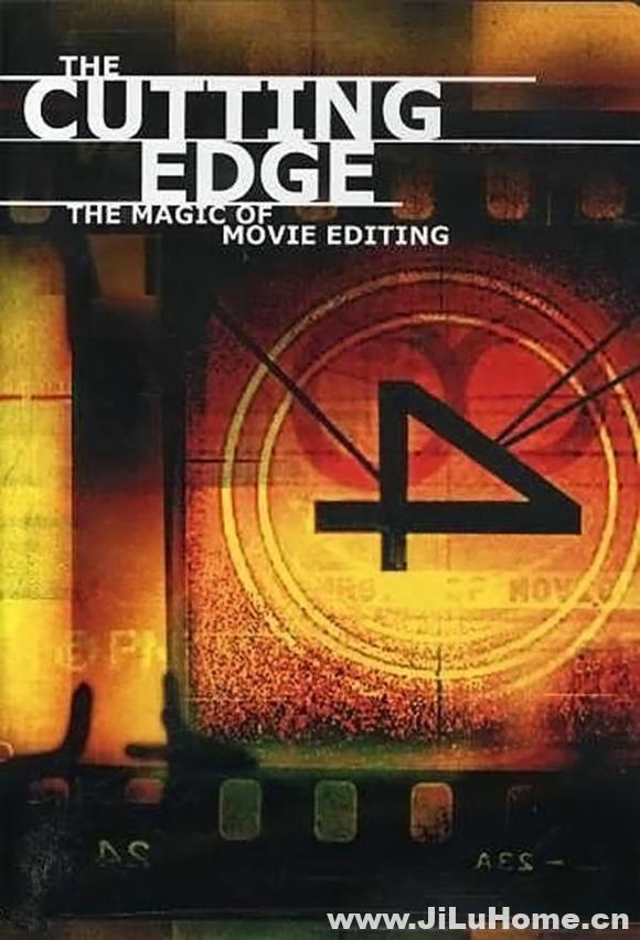 《电影剪接的魔力 The Cutting Edge: The Magic of Movie Editing (2004)》