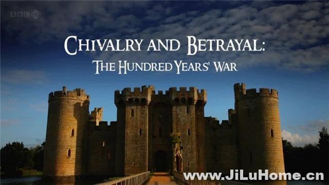 《骑士精神与无情背叛:英法百年战争 Chivalry and Betrayal: The Hundred Years War (2013)》