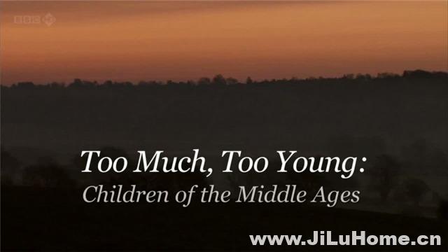 《中世纪儿童 Too Much, Too Young: Children of the Middle Ages (2011)》